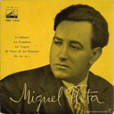 Discos de vinilo: MIGUEL FLETA: LA DOLORES / LA FEMATERA / LA VIRGEN / EL TRUST DE LOS TENORIOS / AY, AY. (EP 45 RPM). Lote 57865671
