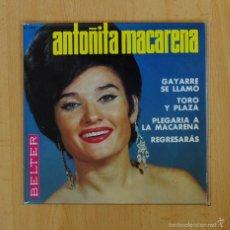 Discos de vinilo: ANTOITA MACARENA - GAYARRE SE LLAMO + 3 - EP. Lote 57870842