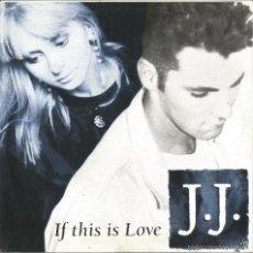 Discos de vinilo: J.J.-IF THIS IS LOVE SINGLE VINILO 1991 PROMOCIONAL SPAIN. Lote 57887048