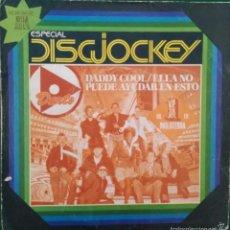 Discos de vinilo: DARTS: ESPECIAL DISCJOCKEY: DADDY COOL/ ELLA NO PUEDE AYUDAR EN ESTO. Lote 57896037
