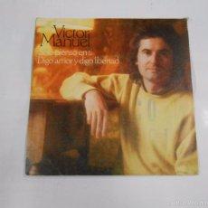 Discos de vinil: VICTOR MANUEL. SOLO PIENSO EN TI. DIGO AMOR Y DIGO LIBERTAD. SINGLE. TDKDS6. Lote 63703778