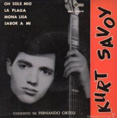 Discos de vinilo: KURT SAVOY Y CONJUNTO DE FERNANDO ORTEU, EP, OH SOLE MIO + 3, AÑO 1961. Lote 57914000