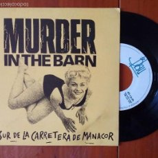Discos de vinilo: MURDER IN THE BARN, AL SUR DE LA CARRETERA DE MANACOR (BLAU 1991) SINGLE. Lote 57926854