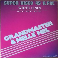Discos de vinilo: GRANDMASTER FLASH & MELLE MEL : WHITE LINES [ESP 1984] 12'. Lote 202078026