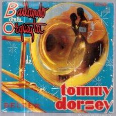 Discos de vinilo: SINGLE. BAILANDO CON LA ORQUESTA. TOMMY DORSEY. BELTER.. Lote 57945261