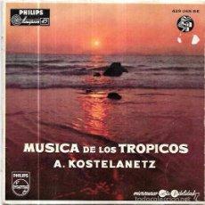Discos de vinilo: SINGLE. MUSICA DE LOS TROPICOS. ANDRE KOSTELANETZ Y SU ORQUESTA.. Lote 57945675