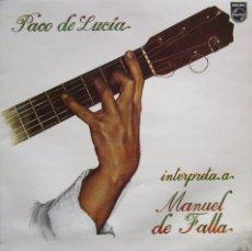 Discos de vinilo: VINILO LP PACO DE LUCIA INTERPRETA A MANUEL DE FALLA 1978. Lote 57946803