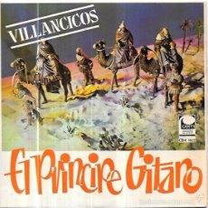 Discos de vinilo: SINGLE. VILLANCICOS EL PRINCIPE GITANO.. Lote 74388562