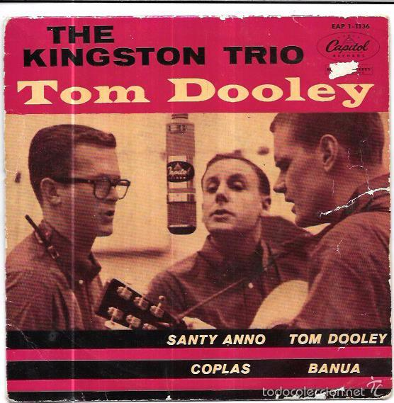 SINGLE. TOM DOOLEY. THE KINGSTON TRIO. SANTY ANNO, TOM DOOLEY, COPLAS, BANUA. (Música - Discos - Singles Vinilo - Pop - Rock Extranjero de los 50 y 60)
