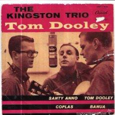 Discos de vinilo: SINGLE. TOM DOOLEY. THE KINGSTON TRIO. SANTY ANNO, TOM DOOLEY, COPLAS, BANUA.. Lote 89521658
