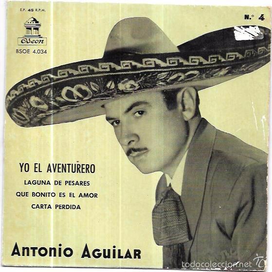 SINGLE. ANTONIO AGUILAR. CON EL MARIACHI ZAPOPAN. YO EL AVENTURERO. LAGUNA DE PESARES. (Música - Discos - Singles Vinilo - Grupos y Solistas de latinoamérica)