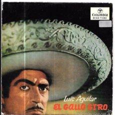 Discos de vinilo: SINGLE. LUIS AGUILAR. EL GALLO GIRO. TRIO DE MEXICANOS Y MARIACHI JALISCO DE PEPE VILLA.. Lote 57954935