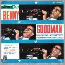 Discos de vinilo: SINGLE. METRO JAZZ PRESENTA: BENNY GOODMAN. Y SU ORQUESTA.. Lote 57956541