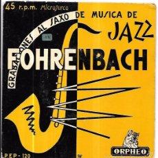 Discos de vinilo: SINGLE. J. C. FOHRENBACH Y SU ORQUESTA. GRABACIONES AL SAXO DE MUSICA DE JAZZ. MICROSURCO. Lote 57956702