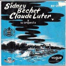 Discos de vinilo: SINGLE. SIDNEY BECHET CLAUDE LUTER Y ANDRE REWELIOTTY. CON SU ORQUESTA.. Lote 57956821