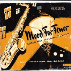 Discos de vinilo: SINGLE. MOOD FOR TENOR. GEORGIE AULD, TENOR SAX. THE JUD CONLON´S RHYTHMAIRES WITH ORCHESTRA.. Lote 57957164