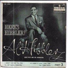 Discos de vinilo: SINGLE. HERE´S HIBBLER!. AL HIBBLER. JACK PLEIS. Lote 57957357