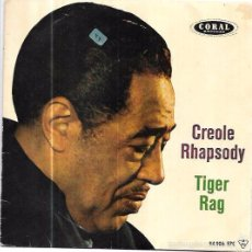 Discos de vinilo: SINGLE. CREOLE RHAPSODY. TIGER RAG. DUKE ELLINGTON AND HIS ORCHESTRA.. Lote 57962725