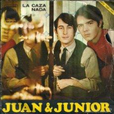 Discos de vinilo: JUAN & JUNIOR - LA CAZA / NADA - NOVOLA - 1967. Lote 83536783