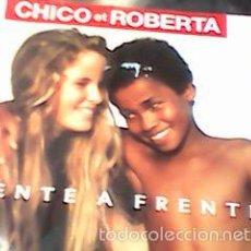 Discos de vinilo: CHICO ET ROBERTA - FRENTE A FRENTE + 1 (CARRERE, 1990) - EDICIÓN FRANCESA ORIGINAL. Lote 57971989