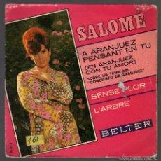 Discos de vinilo: E.P.: SALOMÉ - A ARANJUEZ PENSANT EN TU / SENSE PLOR / L' ARBRE · BELTER, 1967 -. Lote 57995152