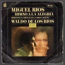 Discos de vinilo: SINGLE: MIGUEL RIOS - HIMNO A LA ALEGRÍA / MIRA HACIA TI - (HISPAVOX, 1969). Lote 57995759