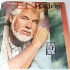 Discos de vinilo: KENNY ROGERS - SOMETHING INSIDE SO STRONG - REPRISE RECORDS 1989. Lote 57997264