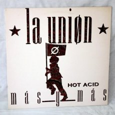 Discos de vinilo: LA UNION - 'MAS Y MAS' - 'HOT ACID' - MAXI SINGLE - 1988 - WEA - DISCO DE VINILO LP. Lote 58005526