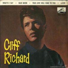 Discos de vinilo: CLIFF RICHARD - WHAT'D I SAY / TRUE LOVE ... / BLUE MOON / LOVER - LA VOZ DE SU AMO - 1962. Lote 84617239