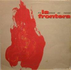 Discos de vinilo: LA FRONTERA PALABRAS DE FUEGO LP POLYDOR 1991. Lote 58009063