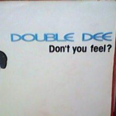 Discos de vinilo: DOUBLE DEE - DONT YOU FEEL (BLANCO Y NEGRO, 1991) - ESCASO - WZ.. Lote 58017515