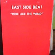 Discos de vinilo: EAST SIDE BEAT - RIDE LIKE THE WIND (BLANCO Y NEGRO, 1991) - WZ. Lote 58017538