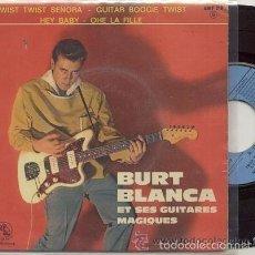Discos de vinilo: BURT BLANCA ET SES GUITARES MAGIQUES / TWIST TWIST SEÑORA / EP 45 RPM / EDITADO LA VOIX DE SON. Lote 58017584