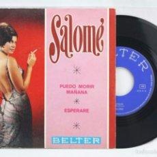 Discos de vinilo: DISCO SINGLE DE VINILO - SALOMÉ. PUEDO MORIR / ESPERARÉ - BELTER, AÑO 1968. Lote 58064960