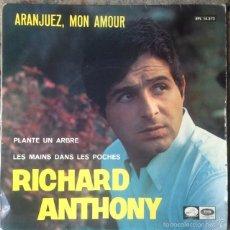 Dischi in vinile: RICHARD ANTHONY - ARANJUEZ, MON AMOUR . SINGLE . 1967 LA VOZ DE SU AMO. Lote 58079781