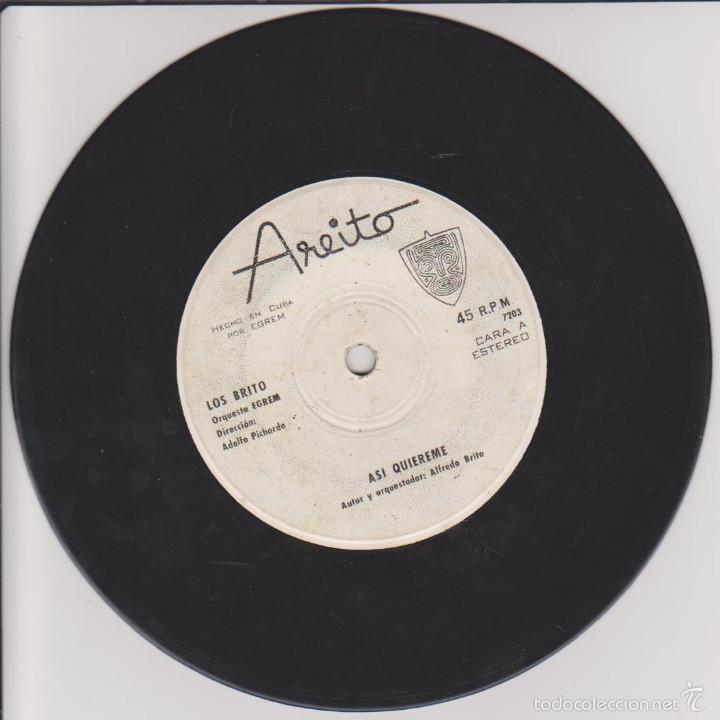 LOS BRITO - ASI QUIEREME - UN VIAJE SIN RETORNO NI PARTIDA - AREITO EGREM CUBA (Música - Discos - Singles Vinilo - Grupos y Solistas de latinoamérica)