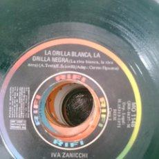 Discos de vinilo: IVA ZANICCHI - LA ORILLA BLANCA LA ORILLA NEGRA - TU NONN SEI PIU INNAMORATO DI ME - AÑO 1971 - RIFI. Lote 58101918