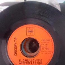 Discos de vinilo: CHICORY TIP -SON OF MY FATHER-HIJO DE MI PADRE--PRIDE COMES BEFORE A FALL-EL ORGULLO VIENE ANTES DE. Lote 58102095