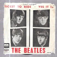 Discos de vinilo: SINGLE. THE BEATLES. TICKET TO RIDE. YES IT IS. LENNON Y MCCARTNEY.. Lote 58106509