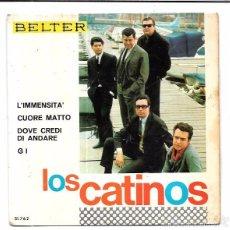 Discos de vinilo: SINGLE. LOS CATINOS. L´IMMENSITA´, CUORE MATTO, DOVE CREDI DI ANDARE. GI. . Lote 58107424