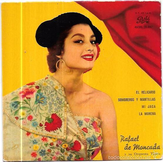 SINGLE. RAFAEL DE MONCADA Y SU ORQUESTA TIPICA. EL RELICARIO. SOMBREROS Y MANTILLAS. MI JACA. (Música - Discos - Singles Vinilo - Grupos Españoles 50 y 60)