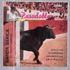 Discos de vinilo: SINGLE. PASODOBLES. BANDA IBERICA. MARTIN DOMINGO. GALLITO. LA ENTRADA. LAGARTIJILLA. LA GIRALDA.. Lote 58108174