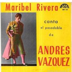 Discos de vinilo: SINGLE. MARIBEL RIVERA. CANTA EL PASODOBLE DE ANDRES VAZQUEZ. . Lote 58108320