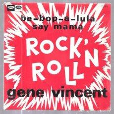 Discos de vinilo: SINGLE. ROCK ´N´ ROLL. BE-BOP-A-LULA. SAY MAMA. GENE VINCENT.. Lote 58110437