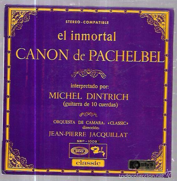 SINGLE. EL INMORTAL. CANON DE PACHELBEL. MICHEL DINTRICH. JEAN-PIERRE JACQUILLAT. (Música - Discos - Singles Vinilo - Clásica, Ópera, Zarzuela y Marchas)