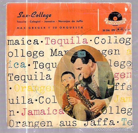 EPS. SAX-COLLEGE. MAX GREGER Y SU ORQUESTA. TEQUILA. COLEGIAL, FOXTROT. JAMAICA, CALYPSO. (Música - Discos de Vinilo - EPs - Orquestas)
