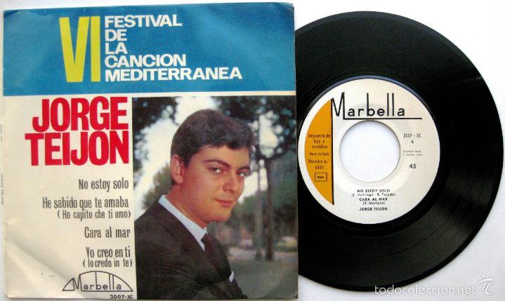 JORGE TEIJON - NO ESTOY SOLO +3 (VI FESTIVAL CANCION MEDITERRANEA) - EP MARBELLA 1964 BPY (Música - Discos de Vinilo - EPs - Solistas Españoles de los 50 y 60)