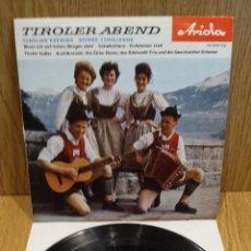Discos de vinilo: TIROLER ABEND. TYROLIAN EVENING. EP / ARIOLA-AUSTRIA / CALIDAD LUJO. ****/****. Lote 58117453