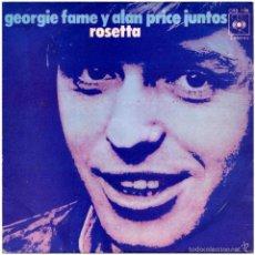 Discos de vinilo: GEORGIE FAME Y ALAN PRICE JUNTOS – ROSETTA - SG SPAIN 1971 - CBS 7108. Lote 58130328