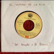 Discos de vinilo: EL ULTIMO DE LA FILA SG. DEL TEMPLO A LA TABERNA + A JAZMÍN PROMO. Lote 58135073